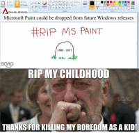 Let's paint the town red in remembrance of this LEGENDARY APP: h Copy  Resize  Edit  colors  Size Color Color  Tools  hapes  Colors  CHANNEL NEWSASIA  Microsoft Paint could be dropped from future Windows releases  #RIP MS PAINT  1985- 2017  SGAG  RIP MY CHILDHOOLD  THANKS FOR KILLING MY BOREDOM AS A KID! Let's paint the town red in remembrance of this LEGENDARY APP