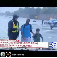 🙏🏾🙏🏾🙏🏾💪🏾: H FLOOD EMERGENCY  LE RESCUED FROM FLOODS BEING  PED TO SAFETY BY CHOPPER  RATORY PUBLIC SCHOOLS CLOSED  theheatmag 🙏🏾🙏🏾🙏🏾💪🏾