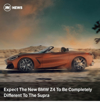 Bmw, Memes, and News: H) NEWS  Expect The New BMW Z4 To Be Completely  Different To The Supra Via @carthrottlenews - The new Z4 may have been jointly developed with the Supra successor, but it won't look, drive or feel the same