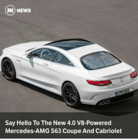 Hello, Memes, and Mercedes: H) NEWS  Say Hello To The New 4.0 V8-Powered  Mercedes-AMG S63 Coupe And Cabriolet Via @carthrottlenews - Mercedes has revealed refreshed S-Class coupe and cabriolet ranges, including S63s that drop AMG's 5.5-litre V8 in favour of the newer 4.0-litre unit