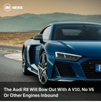 The R8's project manager has confirmed that the updated version of the R8 will only ever have a V10 engine: H) NEWS  The Audi R8 Will Bow Out With A V10, No V6  Or Other Engines Inbound The R8's project manager has confirmed that the updated version of the R8 will only ever have a V10 engine