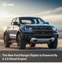Memes, News, and Diesel: H) NEWS  The New Ford Ranger Raptor ls Powered By  A 2.0 Diesel Engine Via @carthrottlenews - Ford has given the Ranger pick-up the Raptor treatment, but not everyone will be happy about the choice of powerplant...