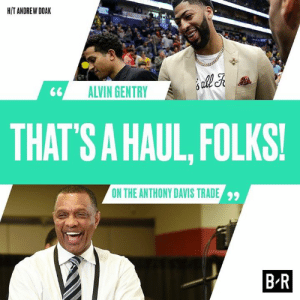 "Anthony Davis, Game, and Davis: H/T ANDREW DOAK  ALVIN GENTRY  THAT  'S A HAUL, FOLKS!  ON THE ANTHONY DAVIS TRADE  99  B R The Brow wore a ""That's all folks"" shirt to his final game with the Pelicans 👀"