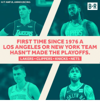 New York Knicks, Los Angeles Lakers, and New York: H/T AWFUL ANNOUNCING  B R  wish  FIRST TIME SINCE 1976 A  LOS ANGELES OR NEW YORK TEAM  HASN T MADE THE PLAYOFFS.  LAKERS CLIPPERS KNICKS NETS  infor  OKLY Better luck next year.
