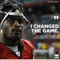 Michael Vick, Sports, and Tmz: H/T TMZ SPORTS  I CHANGED  THE GAME.  MICHAEL VICK ON WHY HE  SHOULD BE A HALL OF FAMER  br Michael Vick's next stop: Canton?