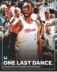 Dwyane Wade, Miami Heat, and Heat: H/T TWITİER  ONE LAST DANCE.  DWYANE WADE ON RETURNING TO THE MIAMI HEAT Can't wait, Dwyane Wade