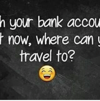 Instagram, Memes, and Snapchat: h your bank accou  now, where can  travel to? One round trip to the back yard 😂😂😂😂😂 Where would you be travelling to 😆😆😆 🔸Follow us on 📸 Instagram: @KraksTV | @KraksHQ | @KraksRadio 🔁 Twitter: @KraksTV 👻 Snapchat: @KraksTV 🌀Facebook: KraksTV | KraksHQ 🔴 YouTube: KraksHQ