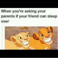 😂😂😂 So True! Double Tap And Check Out The FREE App In My Bio! I Just Downloaded It And I LOVE It!: When you're asking your  parents if your friend can sleep  Over 😂😂😂 So True! Double Tap And Check Out The FREE App In My Bio! I Just Downloaded It And I LOVE It!