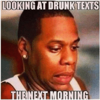 funnylolfailwrongmemefunnypicfunnypicturefunpicofthedayinstagoodlmfaohahafunnymeme: LOOKING AT DRUNK TEXTS  THE NEXT MORNING funnylolfailwrongmemefunnypicfunnypicturefunpicofthedayinstagoodlmfaohahafunnymeme