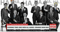 "Bad, Badman, and Run: HA  A. H  NP-C:lOPINION DISTRIBUTION  Current Year  EVENING TIME JOKE MEN ALL AGREE: ORANGE MAN BAD İNPCNN  NPC stock  724.82 1  if($_Trump, deed-win) run 'alternate discourse' (badman.exe), NPC#26102 Designation ""Kimmel"" run 'saline discharge·e"