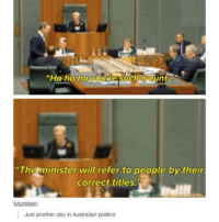 "Ironic, Politics, and Cunt: ""Ha ha ha youkre Such a cunt  The minister will refer to people by their  correct titles.  utureben  Just another day in Australian politics"