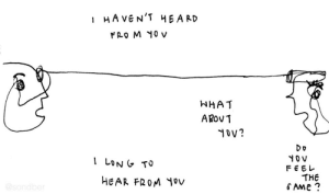 Hea: HA VEN'T HEA RD  FRO M 10 v  WHAT  AROV1  DV?  YOV  FEEL  THE  AME?  HEAR FROM yov  @sondber