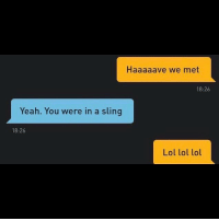 Lol, Yeah, and Grindr: Haaaaave we met  18:26  Yeah. You were in a sling  18:26  Lol lol lol You're gonna have to be more specific. That's like every Monday 🤔 (@dombaldwin92)