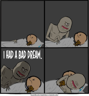 Wholesome Cyanide  Happiness: HAD A BAD DREAM  Cyanide and Happiness O Explosm.net Wholesome Cyanide  Happiness
