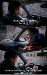 Fucking, Life, and Best: had a really nice time  last night.  Nice  I had the best fucking night of my entire  fucking life last night. Eternal Sunshine of the Spotless Mind (2004)