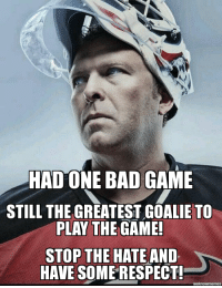 Bad, Hockey, and Respect: HADONE BAD GAME  STILL THE GREATEST GOALIE TO  PLAY THE GAME!  STOP THE HATE AND  HAVE SOMERESPECT! Have some respect people . You won the game . Congratulations! But hate for Marty is uncalled for ! Enjoy the win and STAY CLASSY  Rangers fans.  ~Zuki~