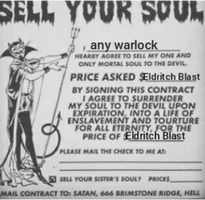 Haha, another warlock sold soul for eldritch blast meme, haha: Haha, another warlock sold soul for eldritch blast meme, haha