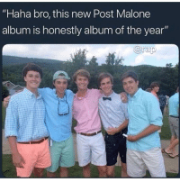 "Anaconda, Friends, and Memes: ""Haha bro, this new Post Malone  album is honestly album of the year"" rapsavages I only need a small loan of 1M or give me 100 🎹s and y'all will never hear from me, shiii ➡️ DM 5 FRIENDS FOR A SHOUTOUT"