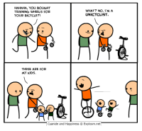 Dad, Best, and Bicycle: HAHAHA, YOU BOUGHT  TRAINING WHEELS FOR  YOUR BICYCLE?!  WHAT? NO, I'M A  UNICYCLIST  THESE ARE FOR  MY KIDS.  Cyanide and Happiness  Explosm.net Best dad ever? http://t.co/hcFoH8jtt1