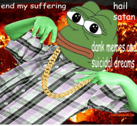 <p>He&rsquo;s back</p>: hail  satan  end my suffering  dank menes ad  suicidal dreams  NOWTHEENDBEGINS.COM <p>He&rsquo;s back</p>