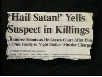 Satan, Murder, and Hail: Hail Satan! Yells  Suspect in Killings  . Ramirez Shouts as He Leaves Court After Ple  of Not Guilty to Night Staiker Murder Charg
