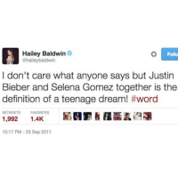 Well this is awkward. Regram @thecut tbt: Hailey Baldwin  @haileybaldwin  Follo  I don't care what anyone says but Justin  Bieber and Selena Gomez together is the  definition of a teenage dream! #word  FAVORITES  1,992  厢剄罰! 11盃孟诌禰  10:17 PM 23 Sep 2011 Well this is awkward. Regram @thecut tbt
