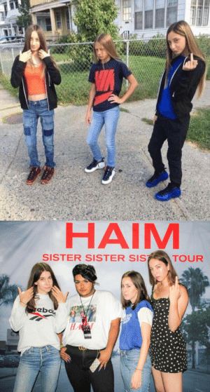 Sister, Sister, Haim, and Sis: HAIM  SISTER SISTER SIS  TOUR SCREAMING