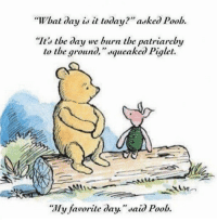 """Poob: hal day is it today?"""" asked Poob.  """"It, the day we burn the patriarchy  lo the groun  squeaked Piglet.  """"My favorile day."""" daid Poob."""