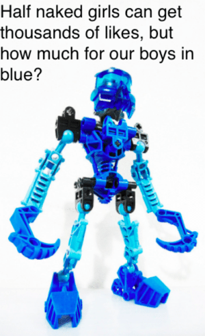 Respeck.: Half naked girls can get  thousands of likes, but  how much for our boys in  blue? Respeck.