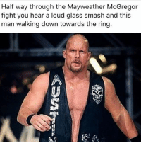 Mayweather, Memes, and Smashing: Half way through the Mayweather McGregor  fight you hear a loud glass smash and this  man walking down towards the ring.  趴 Then undertaker come fuck em up