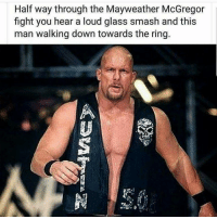 Mayweather, Smashing, and Sports: Half way through the Mayweather McGregor  fight you hear a loud glass smash and this  man walking down towards the ring.