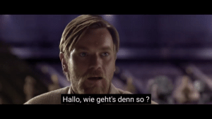 Memes, German, and You: Hallo, wie geht's denn so? When youre german but you still enjoy prequel memes