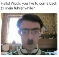 Ironic, Burt Reynolds, and Reynolds: Hallo! Would you like to come back  to mein fuhrer while?  sarcastic tendencies He kinda reminds me of some one 🤔🤔🤔 I've got it! A young Burt Reynolds 😂