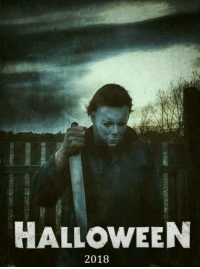 Michael Myers Returns 2018: HALLOWEEN  2018 Michael Myers Returns 2018