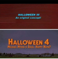 #TheHorrorFansClubPage 💀: HALLOWEEN III  An original concept!  HALLOWEEN 4  MICHAEL MYERS IS BACK. HAPPY Now? #TheHorrorFansClubPage 💀