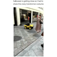 Crazy, Halloween, and Memes: halloween is getting close so I had to  share this crazy transformer costume rip