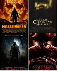 Halloween, Memes, and 🤖: HALLOWEEN  WELCOME TO CRYSTAL LAKE  FRIDAY THE 13  TEXAS  THE  MASSACRE  WELCOME TO YOUR NEW NIGHTMARE.  NIGHTMARE  ON ELM STREET Which remake is your favorite? Mine: TCM