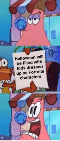 Halloween, SpongeBob, and Kids: Halloween will  be filled with  kids dressed  up as Fortnite  characters