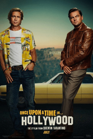 "Memes, Time, and Film: HAMPIO  ONCE UPONATIME  HOLLYWOOD  THE 9""FİLM FROM OUENTİN TARANTİNO  JULY Quentin Tarantino's 'Once Upon a Time in Hollywood' Poster! Film will release on July 26, 2019"
