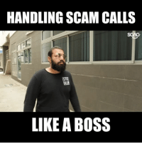 Memes, Time, and 🤖: HANDLING SCAM CALLS  LIKE A BOSS The next time you receive an impersonation scam call... THIS IS HOW you should reply them HAHAHA!!!!
