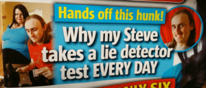 Test, Day, and Why: Hands off this hunk!  Why my Steve  takes a lie detector  test  EVERY DAY