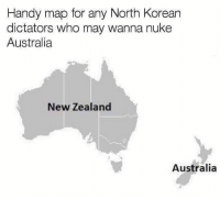 Not fooled by Australian imbecile attempt at deceit.: Handy map for any North Korean  dictators who may wanna nuke  Australia  New Zealand  Australia Not fooled by Australian imbecile attempt at deceit.