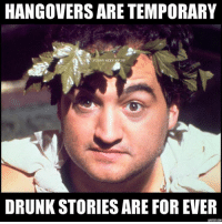 funny sexy: HANGOVERS ARE TEMPORARY  FUNNY SEXY STUFF  DRUNK STORIES ARE FOR EVER  ADOTEXT.COM