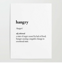 hangry: hangry  hangri/  adj. informal  a state of anger caused by lack of food;  hunger causing a negative change in  emotional state.