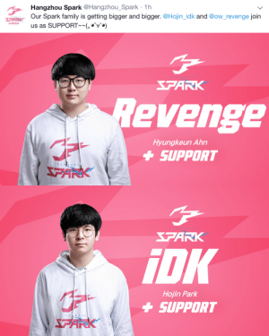 Family, Revenge, and Tumblr: Hangzhou Spark @Hangzhou_Spark 1h  Our Spark family is getting bigger and bigger. @Hojin_idk and @ow_revenge join  us as SUPPORT)  PARK   PARK  evenge  Hyungkeun Ahn  +SUPPORT  A N G Z H D   FARK  iDK  Hojin Park  +SUPPORT delfyi:  Hangzhou Spark reveals their support line up! So far almost all there players are from Korean Contenders