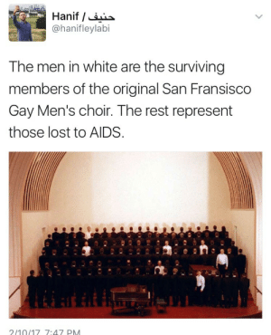 "optimysticals: tethmos:  september-before-a-rainfall: Jesus.  Look at this, and remember it next time someone says that the gay community survived the AIDS epidemic. We didn't survive, we started over. We lost all but an entire generation.  This is what ""we survived Reagan, you'll survive Trump"" looks like. No, we didn't. : @hanifleylabi  The men in white are the surviving  members of the original San Fransisco  Gay Men's choir. The rest represent  those lost to AIDS  210/17 7:47 PM optimysticals: tethmos:  september-before-a-rainfall: Jesus.  Look at this, and remember it next time someone says that the gay community survived the AIDS epidemic. We didn't survive, we started over. We lost all but an entire generation.  This is what ""we survived Reagan, you'll survive Trump"" looks like. No, we didn't."