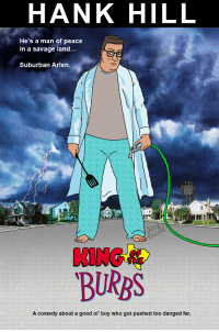 Funny, Savage, and Hank Hill: HANK HILL  He's a man of peace  in a savage land..  Suburban Arlen  ARL  KING  BURBS  THE  A comedy about a good ol' boy who got pushed too danged far