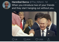 Friends, Hannibal, and Barca: Hannibal Barca @The Nifemi 1d  When you introduce two of your friends  and they start hanging out without you  28  0934 1,153 It hurts