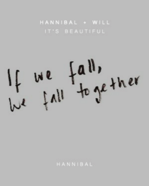 Beautiful, Fall, and Hannibal: HANNIBAL WILL  IT'S BEAUTIFUL  fal,  fall  We  e ther  to  HANNIBAL