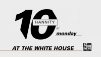 Memes, Fox News, and Tuneful: HANNITY  et  monday  AT THE WHITE HOUSE  FOX  NEWS On Monday, Sean Hannity will visit the White House and give viewers a unique look at the action on the first business day of President Donald Trump's administration. Tune in MONDAY at 10 p.m. ET on Fox News Channel!
